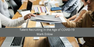 Mark Enlow Talent Recruiting in the Age significant